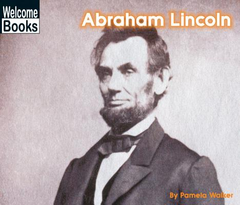 Abraham Lincoln By Walker, Pam
